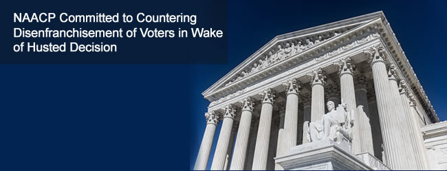NAACP Committed to Countering Disenfranchisement of Voters in Wake of Husted Decision